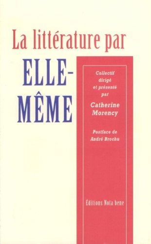 La Litterature par Elle Meme Morency Catherine