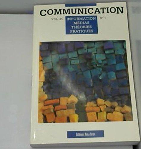 communication (information, medias, theories, pratiques) volume 26: Collectif,