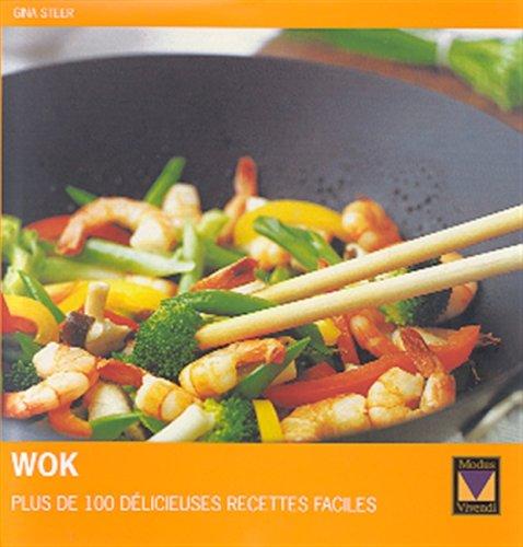 9782895230618: Wok. Plus de 100 d�licieuses recettes faciles