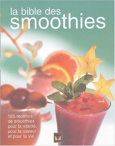 la bible des smoothies: Louise Rivard