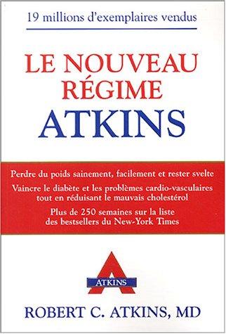 Le nouveau régime Atkins: ATKINS, ROBERT (DR)