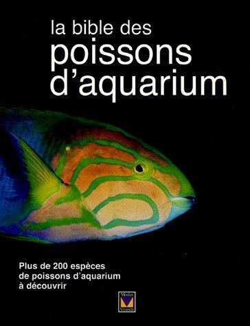 9782895233572: La bible des poissons d'aquarium