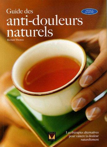 9782895233909: Guide complet des anti-douleurs naturels