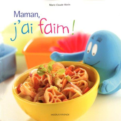 9782895236986: Maman, j'ai faim !