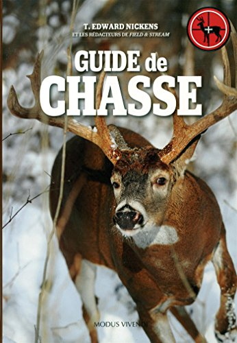 GUIDE DE CHASSE: NICKENS T EDWARD