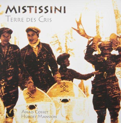 Mistissini : Terre des Cris: Cosset/Mansion