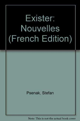 9782895310051: Exister: Nouvelles (French Edition)
