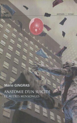 Anatomie d'un suicide et autres mensonges: Gingras,Marie