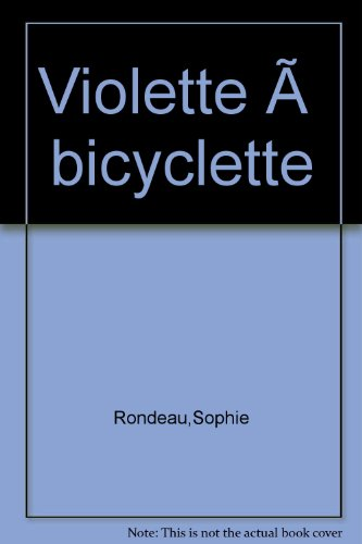 9782895371793: Violette à bicyclette