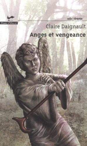Anges et Vengeance: Daignault Claire