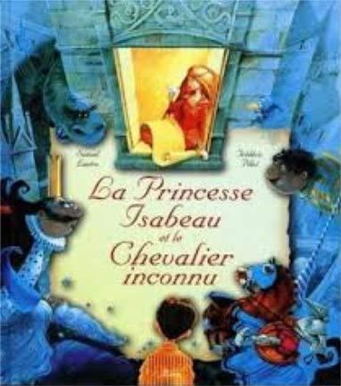 9782895400202: Princesse Isabeau et le Chevalier inconnu (La)