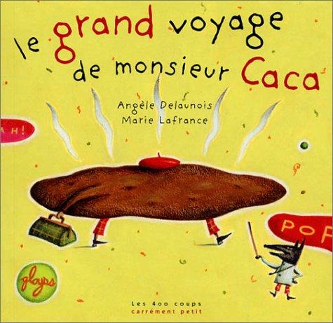9782895400516: Le Grand Voyage de Monsieur Caca
