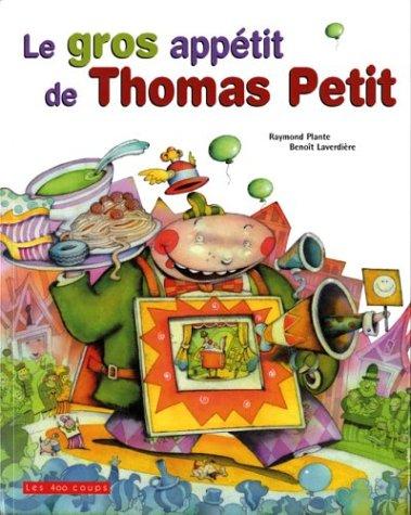 Gros appétit de Thomas Petit (Le): Plante, Raymond