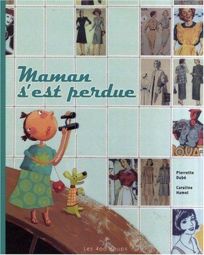 Maman s'est perdue: Dub�, Pierrette