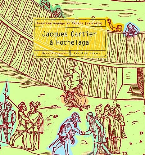 9782895401841: Jacques Cartier à Hochelaga : Deuxième voyage au Canada (extraits)