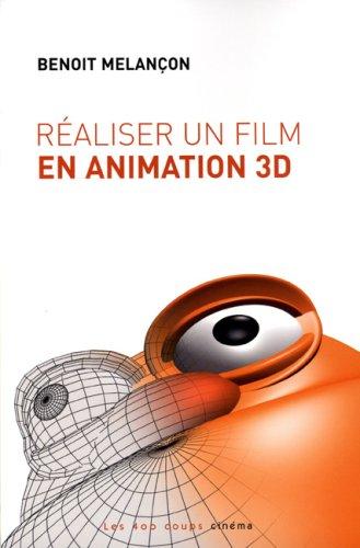 Réaliser un film en animation 3D: Mela�on, Beno�t