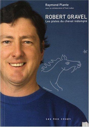 Robert Gravel: les pistes du cheval indompté: Plante, Raymond