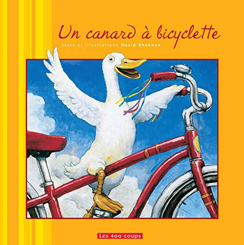 Un canard Ã: bicyclette (Les 400 coups) (French Edition) (9782895402411) by Shannon, David