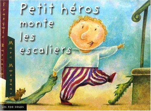 Petit héros monte les escaliers: Barcelo, François