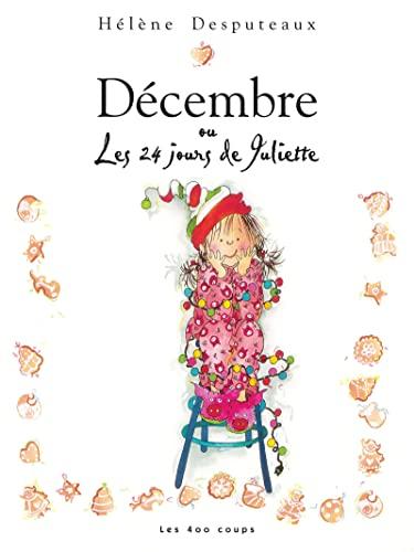 décembre ou les 24 jours de Juliette (2895403104) by Hélène Desputeaux