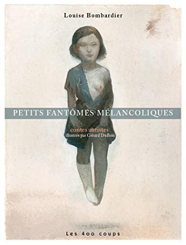 9782895403524: Petits fantômes mélancoliques : Contes autistes