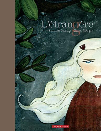 Etrangère (L'): Delafraye, Emmanuelle