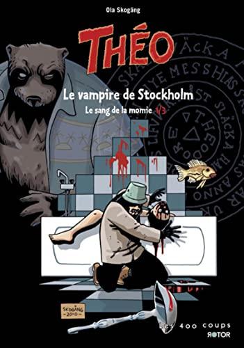 9782895404965: Théo - Le sang de la momie, Tome 1 : Le vampire de Stockholm (Rotor)
