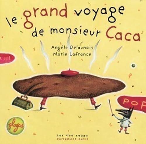 9782895405351: Le Grand voyage de Monsieur Caca