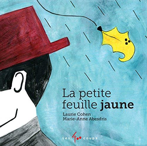 PETITE FEUILLE JAUNE -UNE-: COHEN LAURIE ABESDR