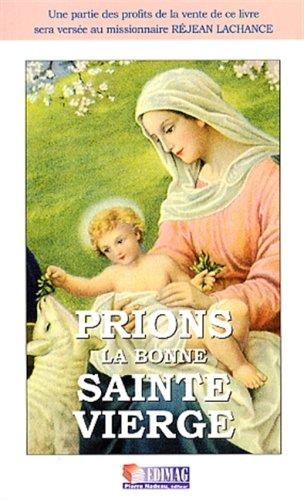 Prions la bonne sainte vierge: LACHANCE , REJEAN