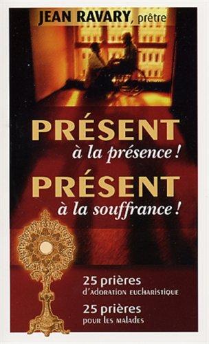 Present a la presence. souffrance: RAVARY, JEAN (PRETRE)