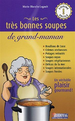 9782895421139: Tres bonnes soupes de grand-maman