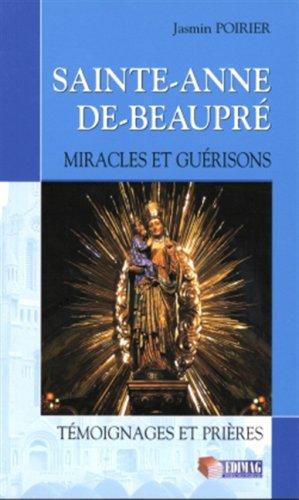 SAINTE ANNE DE BEAUPRE MIRACLES ET GUERI: POIRIER JASMIN