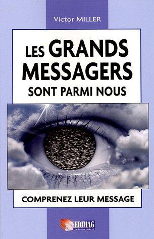 GRANDS MESSAGERS SONT PARMI NOUS -LES-: MILLER VICTOR