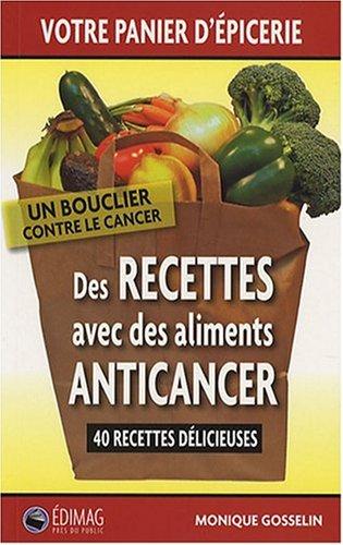9782895422518: Des recettes avec des aliments anticancer