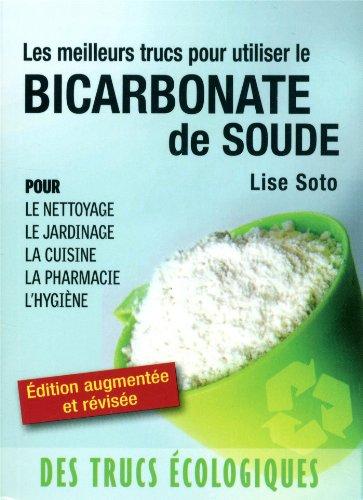 9782895423911: Les meilleurs trucs pour utiliser le bicarbonate de soude