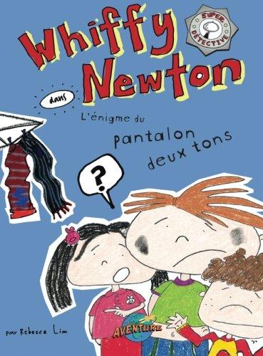 9782895435372: Whiffy Newton dans L'enigme des pantalons deux tons