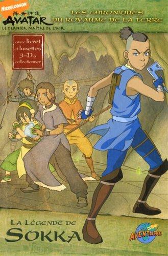La Légende de Sokka (Les Chroniques du Royaume de la Terre) (9782895438557) by Patrick Spaziante; Michael Teitelbaum