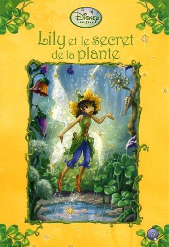 LILY ET LE SECRET DE LA PLANTE T3: Kirsten Larsen, Katherine Quenot, Judith Holmes Clarke