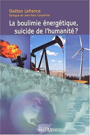 9782895440291: la boulimie énergétique, suicide de l´humanité ?