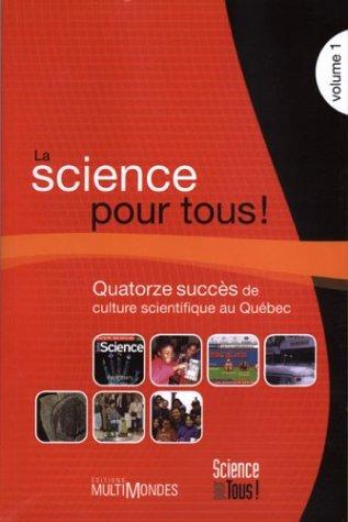 9782895440383: La science pour tous V 1, quatorze succ�s de culture scientifique au qu�bec