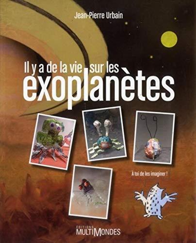 9782895441922: Il y a de la vie sur les exoplanètes !