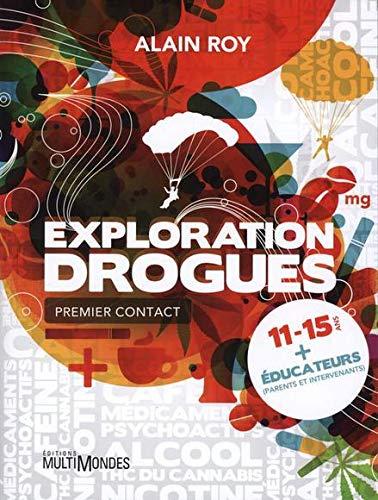 Exploration drogues: Roy, Alain