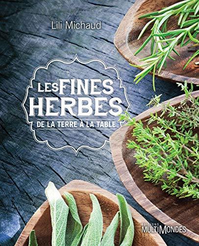 9782895444893: Les fines herbes : De la terre à la table