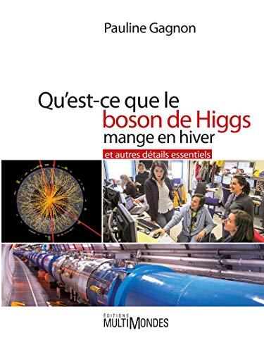 9782895444909: Qu'est-ce que le boson de Higgs mange en hiver