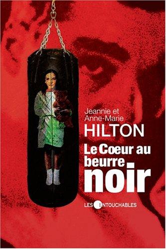 Le Coeur Au Beurre Noire: Hilton, Jeannie Ey