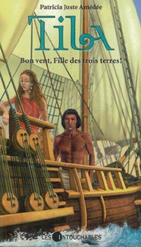9782895493112: Tila T. 2 : Bon Vent, Fille des Trois Terres!
