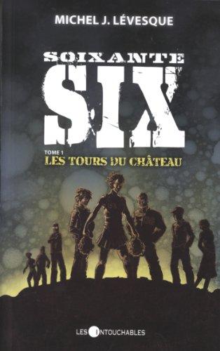 9782895493808: Soixante-six 1 : Les tours du château