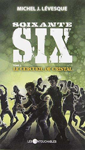 Soixante-six 2 : Le cercueil de cristal: Michel J. L?vesque