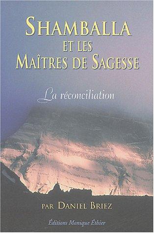 9782895570011: Shamballa et les Maîtres de Sagesse : La réconciliation